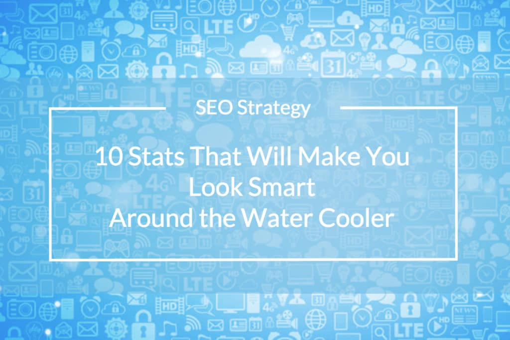 SEO Stats that will make you look smart